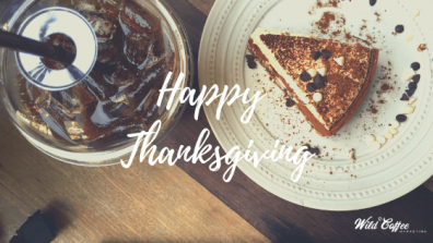 Happy Thanksgiving from Wild Coffee Marketing!